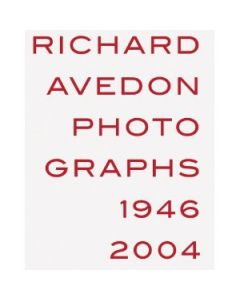 Richard Avedon: Photographs 1946-2004 (Hardcover)